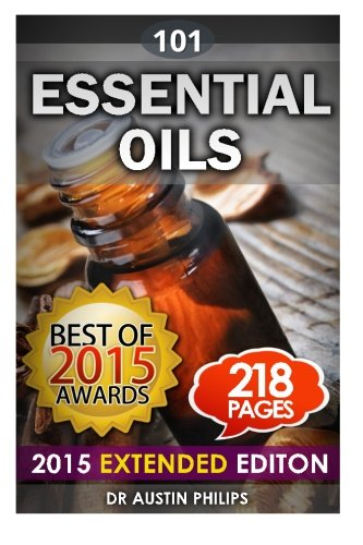 Essential Oils: Aromatherapy 101: Tackling Stress Relief, Enhancing Life, Beauty, Youth, Energy via...