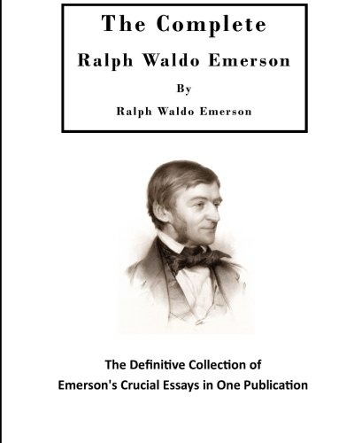 ralph waldo emerson essays first edition Ralph waldo emerson was an american essayist his first two collections of essays – essays: first series and essays: from the trade paperback edition.