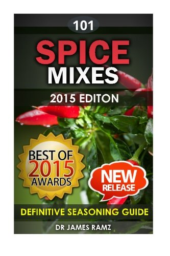 Spice Mixes: Definitive Seasoning Guide: Mixing Herbs & Spices to Create Fantastic Seasoning ...