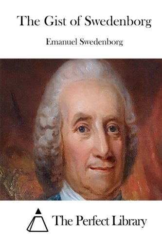 9781512261523: The Gist of Swedenborg (Perfect Library)