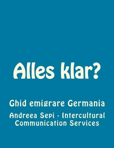 9781512261868: Alles klar?: Ghid emigrare Germania (Romanian Edition)