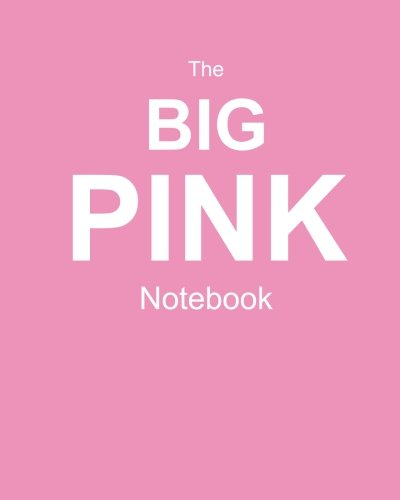 9781512262346: The Big Pink Notebook: College Ruled Writer's Notebook for School, the Office, or Home! (8 x 10 inches, 120 pages)