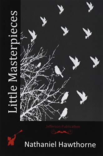 Little Masterpieces (Paperback): Nathaniel Hawthorne