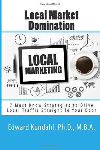 9781512264449: Local Market Domination: 7 Must Know Strategies to Drive Local Traffic Straight To Your Door