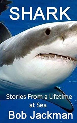 9781512264616: Shark: Stories From a Lifetime at Sea
