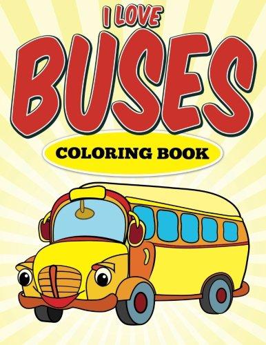 l Love Buses Coloring Book: M R Bellinger