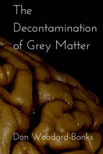 9781512267396: The Decontamination of Grey Matter