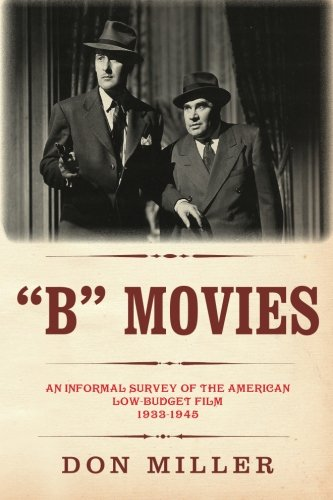 """9781512267419: """"B"""" Movies: An informal survey of the American low-budget film 1933—1945"""
