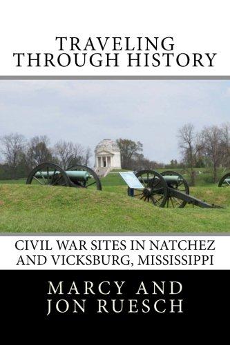 9781512269734: Traveling Through History: Civil War Sites in Natchez and Vicksburg, Mississippi