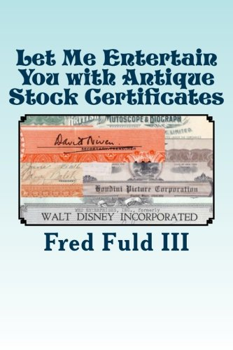 9781512271348: Let Me Entertain You with Antique Stock Certificates: The History of the Entertainment Industry through Old Stocks and Bonds