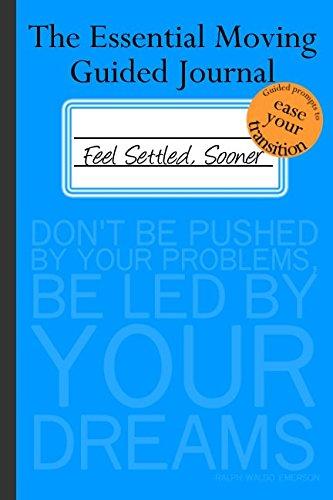 The Essential Moving Guided Journal: Feel Settled, Sooner: Sara Elizabeth Boehm