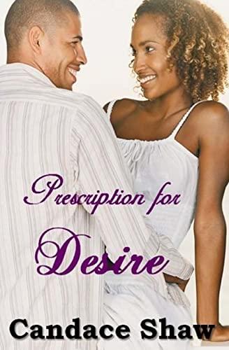Prescription for Desire (Arrington Family Series) (Volume 4): Candace Shaw