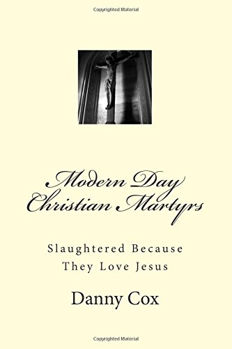 9781512273526: Modern Day Christian Martyrs