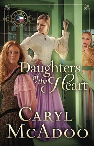 9781512273793: Daughters of the Heart (Texas Romance) (Volume 5)