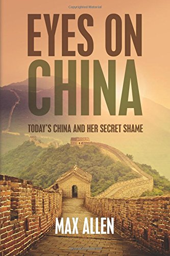 9781512274448: Eyes On China: Today's China and her Secret Shame
