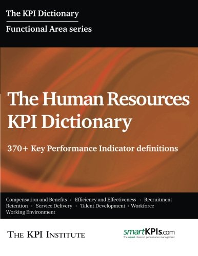9781512277265: The Human Resources KPI Dictionary: 370+ Key Performance Indicator definitions