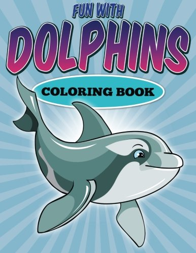 9781512277913: Fun with Dolphins Coloring Book (Coloring & Activity Books) (Volume 3)