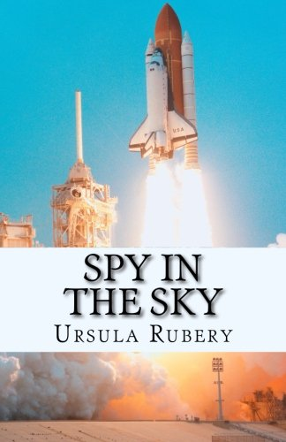 9781512278071: Spy in the Sky: An Action Packed Spy Thriller for 8 - 12 Year Olds