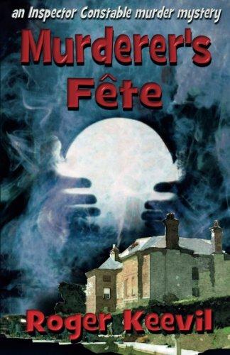 9781512278682: Murderer's Fete: an Inspector Constable murder mystery (The Inspector Constable murder mysteries) (Volume 1)