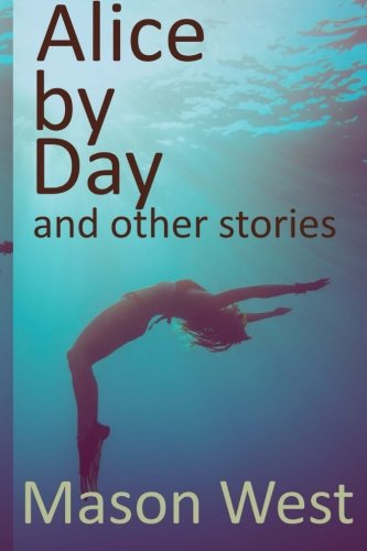 9781512279474: Alice by Day and other stories