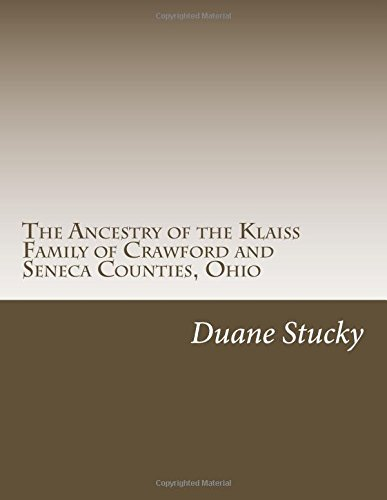 9781512281408: The Ancestry of the Klaiss Family of Crawford and Seneca Counties, Ohio