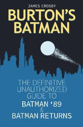 9781512281958: Burton's Batman: The Definitive Unauthorized Guide to Batman '89 & Batman Returns