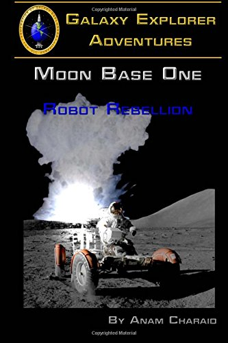 9781512282597: Robot Rebellion (Moon Base One) (Volume 2)