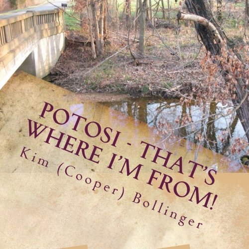 9781512284461: Potosi - That's Where I'm From!: Growing up in Potosi, Missouri