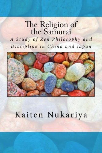 9781512284720: The Religion of the Samurai: A Study of Zen Philosophy and Discipline in China and Japan