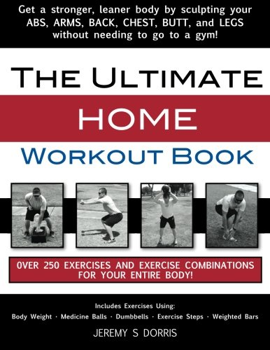 9781512285383: The Ultimate Home Workout Book: Over 250 Exercises and Exercise Combinations for Your Entire Body