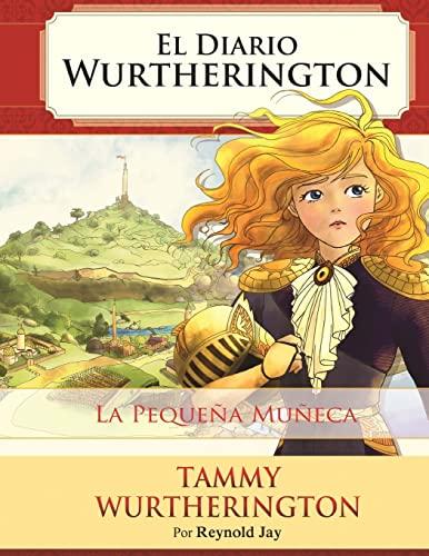 9781512285451: La Pequena Muneca: Edición Impresa (El Diario Wurtherington) (Volume 1) (Spanish Edition)