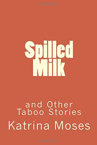 9781512286243: Spilled Milk: and Other Taboo Stories
