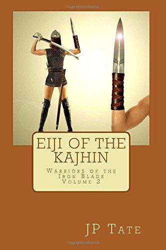 9781512286878: Eiji of the Kajhin: Warriors of the Iron Blade - Volume 2