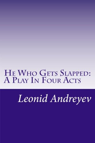 9781512286977: He Who Gets Slapped: A Play In Four Acts