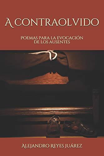 9781512287028: A contraolvido: Poemas para la evocación de los ausentes (Spanish Edition)