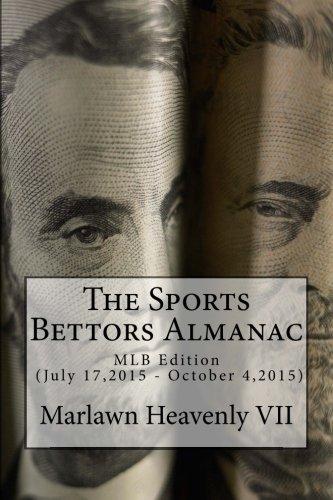 9781512287080: The Sports Bettors Almanac: MLB Edition (July 17,2015 - October 4,2015) (Volume 17)