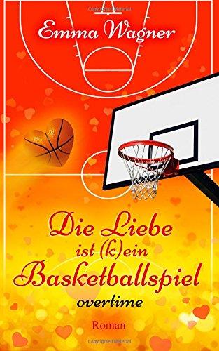 9781512287332: Die Liebe ist (k)ein Basketballspiel