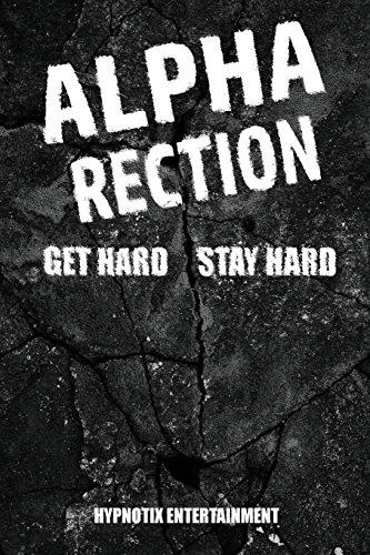 9781512287783: Alpharection! Get Hard! stay Hard! (Hard Erections)