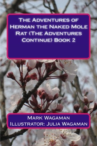 9781512289206: The Adventures of Herman the Naked Mole Rat (The Adventures Continue) Book 2 (Volume 2)