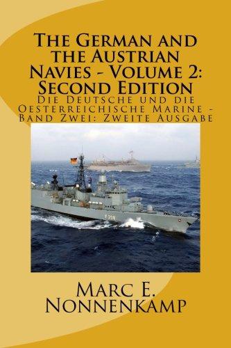 9781512291292: The German and the Austrian Navies - Volume 2: Second Edition: Die Deutsche und die Oesterreichische Marine - Band Zwei: Zweite Ausgabe