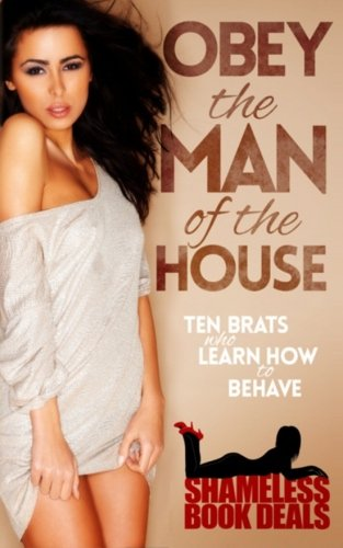 9781512291599: Obey the Man of the House: Ten Brats who Learn how to Behave (Shameless Book Bundles) (Volume 1)