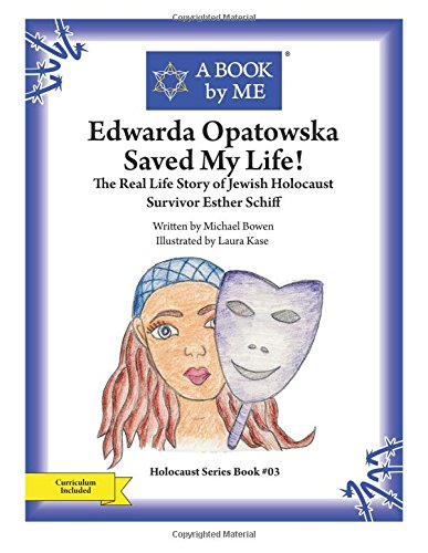 9781512292039: Edwarda Opatowska Saved My Life!: The Real Life Story of Jewish Holocaust Survivor Esther Schiff (A BOOK by ME)
