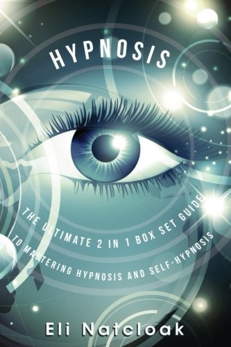 9781512293197: Hypnosis: The Ultimate 2 in 1 Box Set Guide to Mastering Hypnosis and Self-Hypnosis