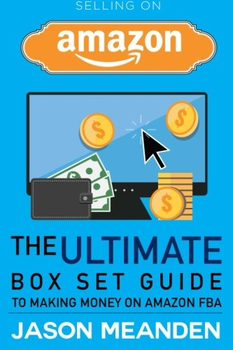 9781512294118: Selling on Amazon: The Ultimate Box Set Guide to Making Money on Amazon FBA (Amazon FBA - Selling on Amazon - Amazon FBA Business - Amazon - How to ... - Make Money From Home - Amazon Fufillment)