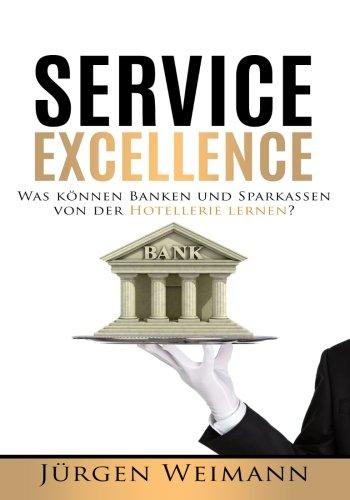 9781512295597: Service Excellence: Was koennen Banken und Sparkassen von der Hotellerie lernen?