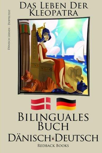 9781512295788: Dänisch Lernen - Bilinguales Buch (Dänisch - Deutsch) Das Leben der Kleopatra (German Edition)