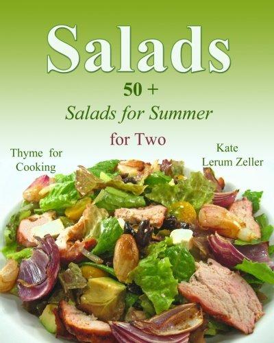 Salads: Easy Salads for Summer: Kate Lerum Zeller