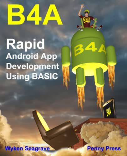 9781512296259: B4A: Rapid Android App Development using BASIC