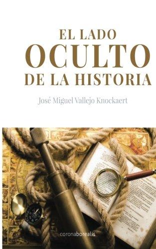 9781512296440: El lado oculto de la Historia (Spanish Edition)