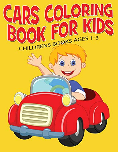 9781512296990: Cars Coloring Book For Kids: Childrens Books Ages 1-3